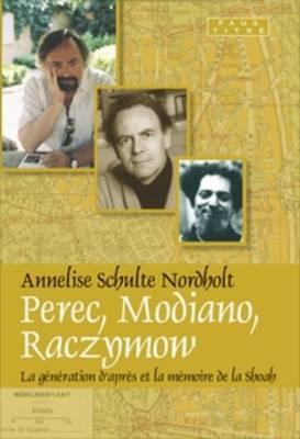 Perec, Modiano, Raczymow: La generation d'apres et la Memoire de la shoah - Faux Titre 315 (Paperback)