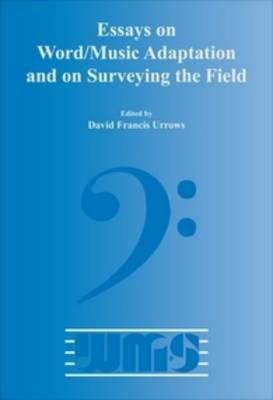 Essays on Word/Music Adaptation and on Surveying the Field - Word and Music Studies 9 (Paperback)