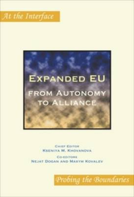 Expanded EU: from Autonomy to Alliance - At the Interface / Probing the Boundaries 51 (Paperback)