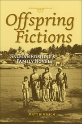 Offspring Fictions: Salman Rushdie's Family Novels - Costerus New Series 177 (Paperback)