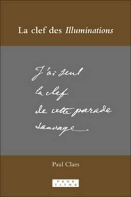 La clef des <i>Illuminations</i> - Faux Titre 323 (Paperback)