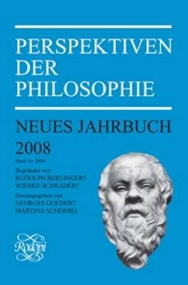 Perspektiven der Philosophie: Neues Jahrbuch. Band 34 - 2008 - Perspektiven der Philosophie, Neues Jahrbuch 34 (Paperback)