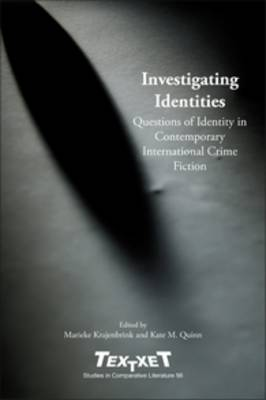 Investigating Identities: Questions of Identity in Contemporary International Crime Fiction - Textxet: Studies in Comparative Literature 56 (Paperback)