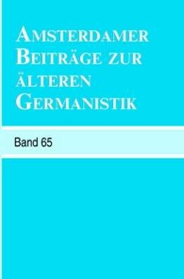 Amsterdamer Beitrage zur alteren Germanistik, Band 65 (2009) - Amsterdamer Beitrage zur alteren Germanistik 65 (Paperback)