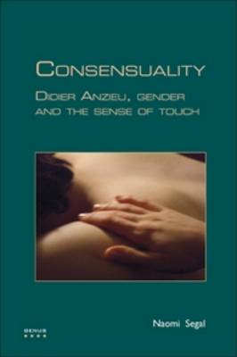 Consensuality: Didier Anzieu, gender and the sense of touch - GENUS: Gender in Modern Culture 12 (Paperback)