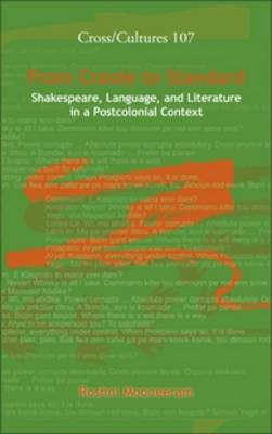 From Creole to Standard: Shakespeare, Language, and Literature in a Postcolonial Context - Cross/Cultures 107 (Hardback)