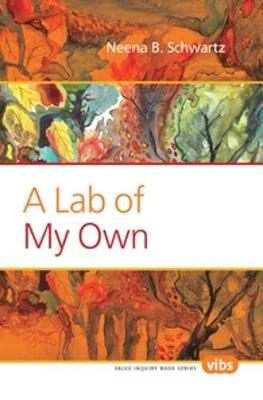 A Lab of My Own - Value Inquiry Book Series / Lived Values, Valued Lives 212 (Paperback)