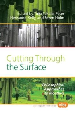 Cutting Through the Surface: Philosophical Approaches to Bioethics - Value Inquiry Book Series / Values in Bioethics 211 (Paperback)