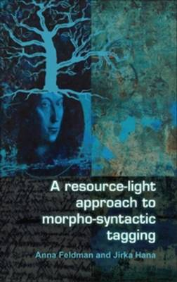 A resource-light approach to morpho-syntactic tagging - Language and Computers 70 (Hardback)