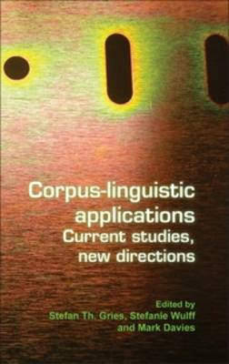 Corpus-linguistic applications: Current studies, new directions - Language and Computers 71 (Hardback)