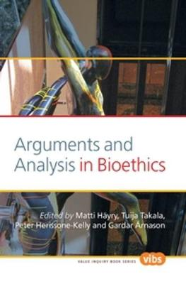 Arguments and Analysis in Bioethics - Value Inquiry Book Series / Values in Bioethics 214 (Paperback)