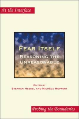 Fear Itself: Reasoning the Unreasonable - At the Interface / Probing the Boundaries 61 (Paperback)