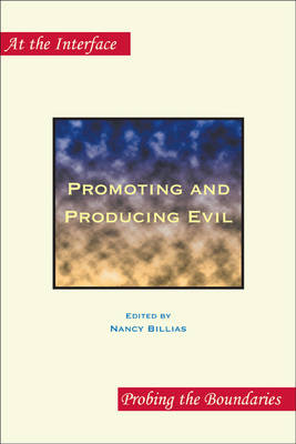 Promoting and Producing Evil: Second Edition - At the Interface / Probing the Boundaries 63 (Paperback)