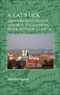 A cat's lick: Democratisation and minority communities in the post-Soviet Baltic - On the Boundary of Two Worlds 22 (Hardback)