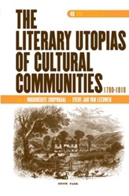 The Literary Utopias of Cultural Communities, 1790-1910 - DQR Studies in Literature 46 (Hardback)