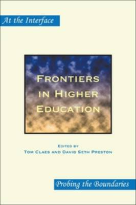 Frontiers in Higher Education - At the Interface / Probing the Boundaries 72 (Paperback)