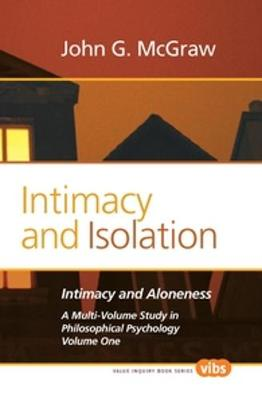 Intimacy and Isolation - Value Inquiry Book Series / Philosophy and Psychology 221 (Hardback)