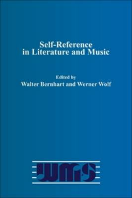 Self-Reference in Literature and Music - Word and Music Studies 11 (Paperback)