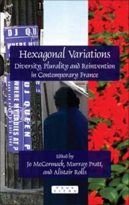 Hexagonal Variations: Diversity, Plurality and Reinvention in Contemporary France - Faux Titre 359 (Hardback)
