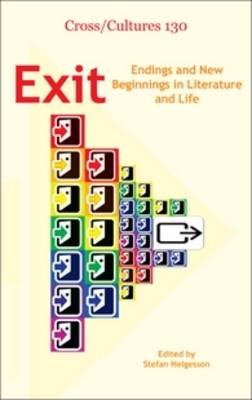 Exit: Endings and New Beginnings in Literature and Life - Cross/Cultures 130 (Hardback)