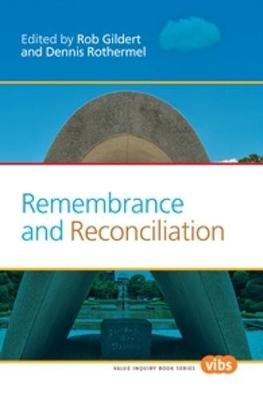 Remembrance and Reconciliation - Value Inquiry Book Series / Philosophy of Peace 225 (Paperback)
