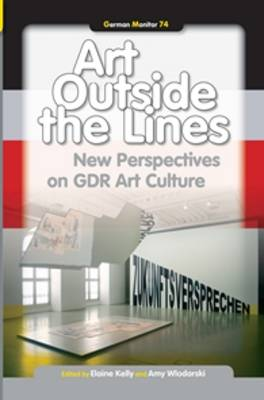 Art Outside the Lines: New Perspectives on GDR Art Culture - German Monitor 74 (Paperback)