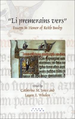 """Li premerains vers"": Essays in Honor of Keith Busby - Faux Titre 361 (Hardback)"
