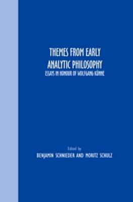 Themes From Early Analytic Philosophy: Essays in Honour of Wolfgang Kunne - Grazer Philosophische Studien 82 (Paperback)
