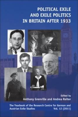 Political Exile and Exile Politics in Britain after 1933 - Yearbook of the Research Centre for German and Austrian Exile Studies 12 (Paperback)
