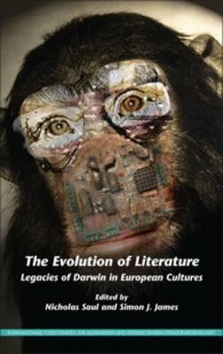 The Evolution of Literature: Legacies of Darwin in European Cultures - Internationale Forschungen zur Allgemeinen und Vergleichenden Literaturwissenschaft 152 (Hardback)