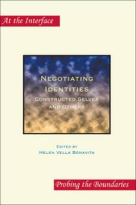 Negotiating Identities: Constructed Selves and Others - At the Interface / Probing the Boundaries 77 (Paperback)