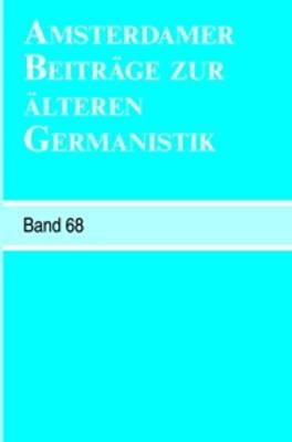 Amsterdamer Beitrage zur alteren Germanistik, Band 68 (2011) - Amsterdamer Beitrage zur alteren Germanistik 68 (Paperback)