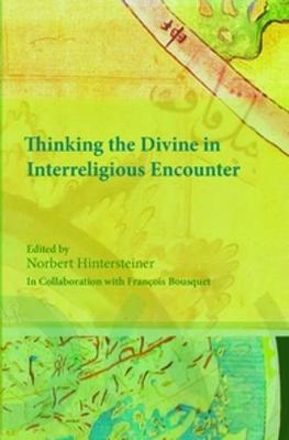 Thinking the Divine in Interreligious Encounter - Currents of Encounter 44 (Paperback)