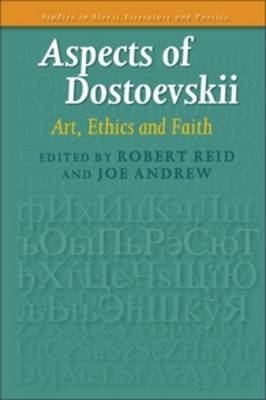 Aspects of Dostoevskii: Art, Ethics and Faith - Studies in Slavic Literature and Poetics 57 (Paperback)