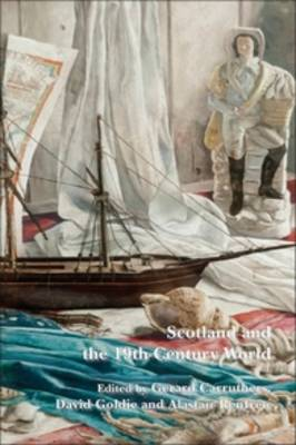 Scotland and the 19th-Century World - SCROLL: Scottish Cultural Review of Language and Literature 18 (Paperback)