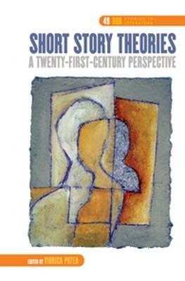 Short Story Theories: A Twenty-First-Century Perspective - DQR Studies in Literature 49 (Hardback)