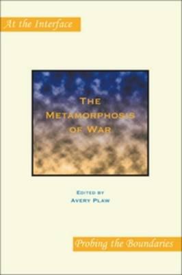 The Metamorphosis of War - At the Interface / Probing the Boundaries 80 (Paperback)