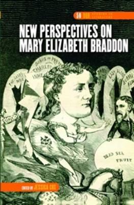 New Perspectives on Mary Elizabeth Braddon - DQR Studies in Literature 50 (Hardback)