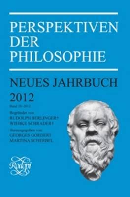 Perspektiven der Philosophie: Neues Jahrbuch. Band 38 - 2012 - Perspektiven der Philosophie, Neues Jahrbuch 38 (Paperback)