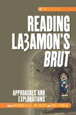 Reading La3amon's <i>Brut</i>: Approaches and Explorations - DQR Studies in Literature 52 (Hardback)