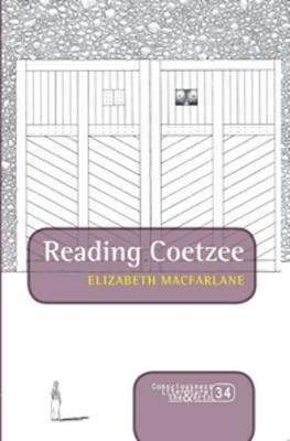 Reading Coetzee - Consciousness, Literature and the Arts 34 (Paperback)