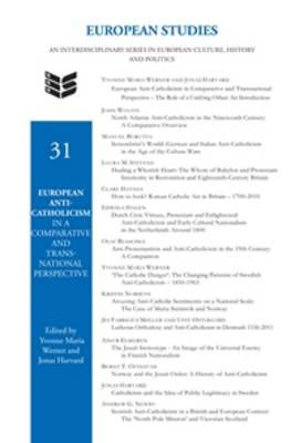 European Anti-Catholicism in a Comparative and Transnational Perspective - European Studies 31 (Hardback)