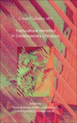 Transcultural Identities in Contemporary Literature - Cross/Cultures 167 (Hardback)