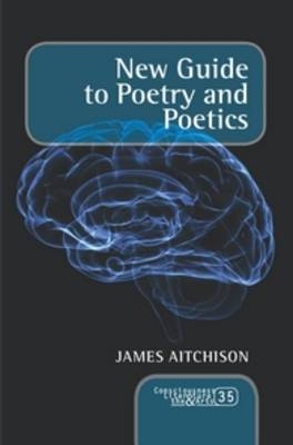 New Guide to Poetry and Poetics - Consciousness, Literature and the Arts 35 (Paperback)