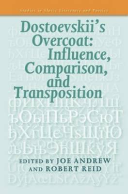 Dostoevskii's Overcoat: Influence, Comparison, and Transposition - Studies in Slavic Literature and Poetics 58 (Paperback)
