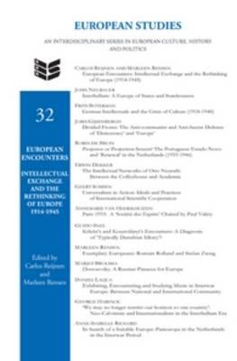European Encounters: Intellectual Exchange and the Rethinking of Europe 1914-1945 - European Studies 32 (Hardback)