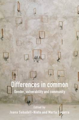 Differences in Common: Gender, vulnerability and community - Differences in Common [print & e-book] 37 (Paperback)