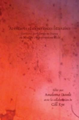 Aventures et experiences litteraires: Ecritures des femmes en France au debut du vingt-et-unieme siecle - Faux Titre 394 (Paperback)
