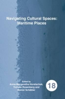 Navigating Cultural Spaces: Maritime Places - Spatial Practices 18 (Paperback)