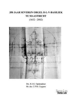 350 Jaar Severin Orgel O.L.V.Basiliek Maastricht (Paperback)